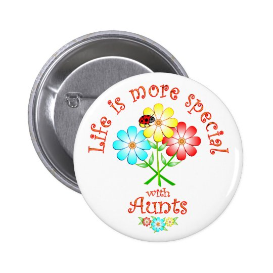Aunts are Special Pinback Button