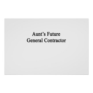 Aunt's Future General Contractor Poster