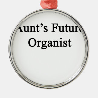 Aunt's Future Organist Metal Ornament