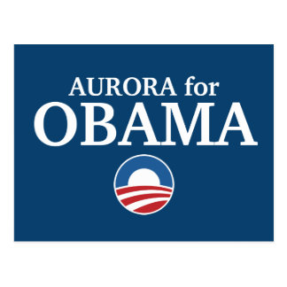 AURORA for Obama custom your city personalized Postcard