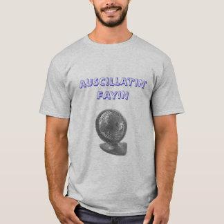 Auscillatin' Fayin' T-Shirt