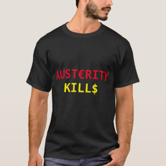 AUSTERITY KILLS T-Shirt