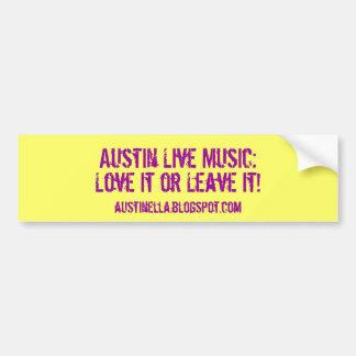 Austin Live Music:, Love It or Leave It!, austi... Car Bumper Sticker