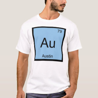 Austin Name Chemistry Element Periodic Table T-Shirt