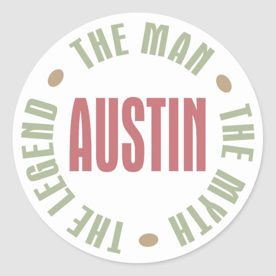 Austin the Man the Myth the Legend Classic Round Sticker