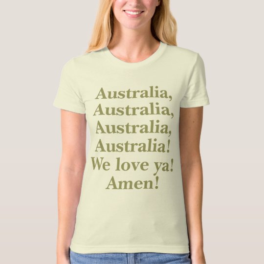 Australia We Love Ya T Shirt