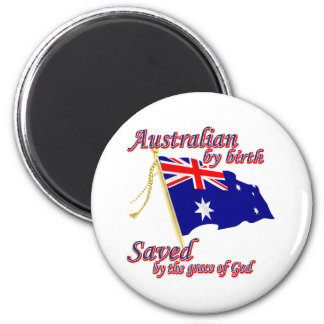 Australian by birth saved by the grace of God Magnet