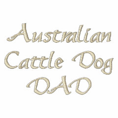 Australian Cattle Dog DAD Gifts embroidered shirt