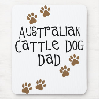 Australian Cattle Dog Dad Mouse Pad