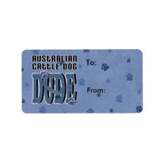 Australian Cattle Dog DUDE Label
