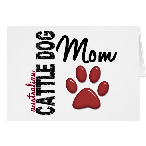 Australian Cattle Dog Mom 2 Card