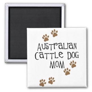 Australian Cattle Dog Mom t-shirts & gifts Magnet