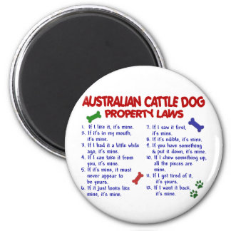 AUSTRALIAN CATTLE DOG Property Laws 2 2 Inch Round Magnet