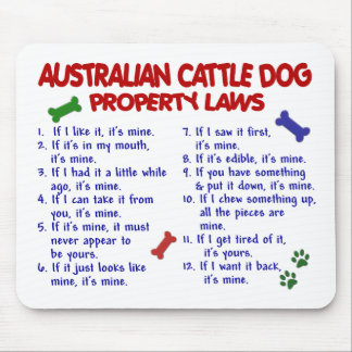 AUSTRALIAN CATTLE DOG Property Laws 2 Mouse Pad