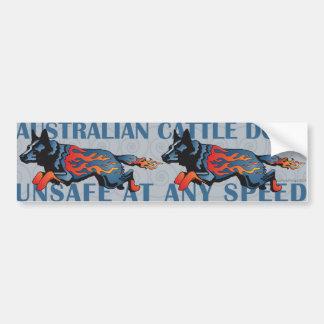 Australian Cattle Dog - Unsafe at any Speed Car Bumper Sticker