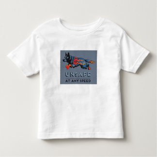 Australian Cattle Dog - Unsafe at any Speed Toddler T-shirt