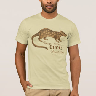 Australian Honey Badger - Crazy Quoll Don't Care T-Shirt