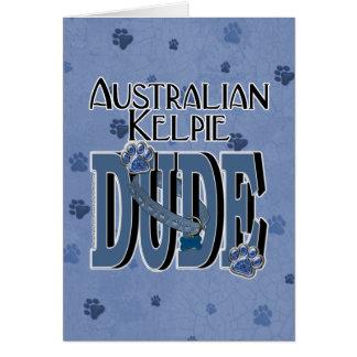Australian Kelpie DUDE Greeting Card