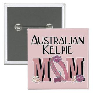 Australian Kelpie MOM Pins