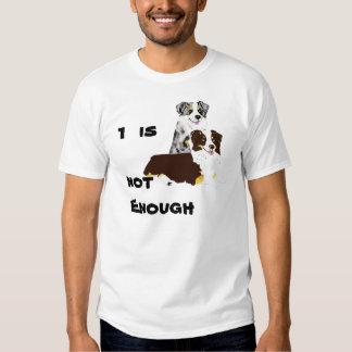 Australian Shepherd 1 is not enough T Shirt