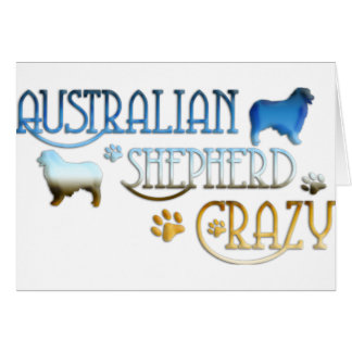AUSTRALIAN SHEPHERD CRAZY CARD