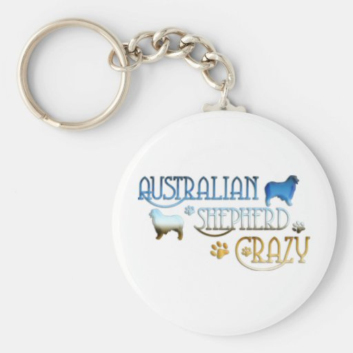 AUSTRALIAN SHEPHERD CRAZY KEY CHAINS
