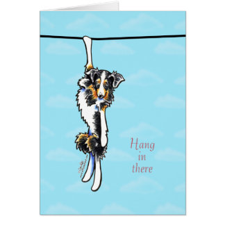 Australian Shepherd Hang in There Encouragement Card