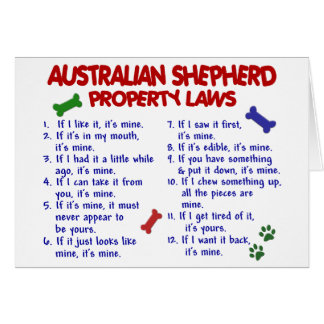 AUSTRALIAN SHEPHERD Property Laws 2 Greeting Card