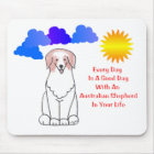 Australian Shepherd Red Every Day Is A Good Day Mouse Pad