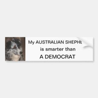 Australian Shepherd smarter than a Democrat Bumper Sticker