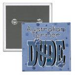Australian Terrier DUDE Buttons