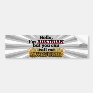Austrian, but call me Awesome Bumper Sticker