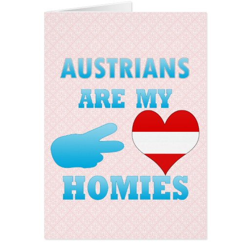Austrians are my Homies Greeting Cards
