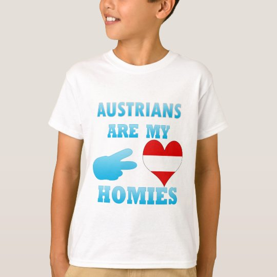 Austrians are my Homies T-Shirt