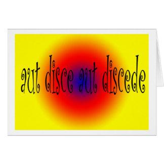 Aut Disce Aut Discede Greeting Card