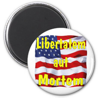 Aut Mortem de Libertatem de la bandera americana ( Imán Redondo 5 Cm