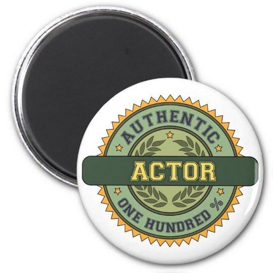 Authentic Actor Magnet