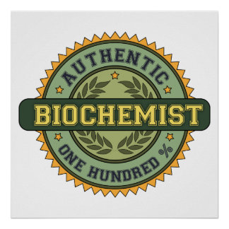 Authentic Biochemist Print