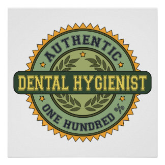 Authentic Dental Hygienist Poster