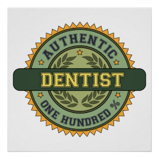 Authentic Dentist Poster