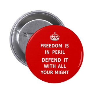 Authentic Freedom Is In Peril Original Red 2 Inch Round Button