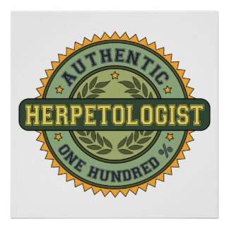 Authentic Herpetologist Posters