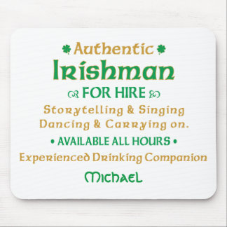 Authentic Irishman For Hire Funny Mouse Pad