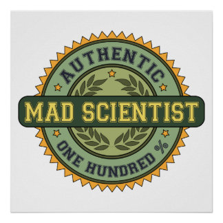 Authentic Mad Scientist Poster