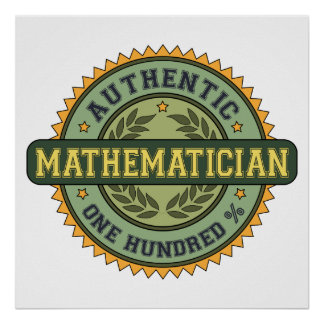 Authentic Mathematician Poster