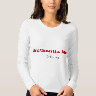 Authentic. Me. (Get in the Game) T-shirt