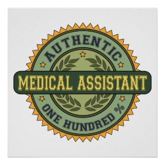 Authentic Medical Assistant Poster