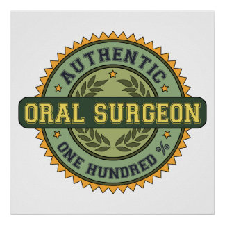 Authentic Oral Surgeon Poster