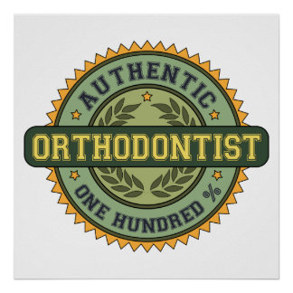 Authentic Orthodontist Poster