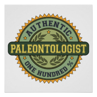 Authentic Paleontologist Poster